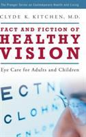 Fact and Fiction of Healthy Vision