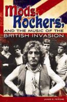 Mods, Rockers, and the Music of the British Invasion