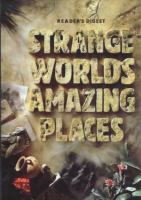 Strange Worlds, Amazing Places