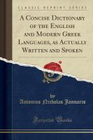 A Concise Dictionary of English and Modern Greek Languages, as Actually Written and Spoken