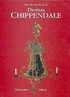 The Life and Work of Thomas Chippendale