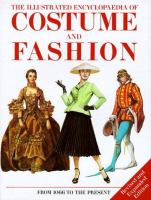 The Illustrated Encyclopaedia of Costume and Fashion From 1066 to the Present