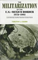 The Militarization of the U.S.-Mexico Border, 1978-1992