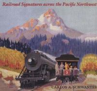 Railroad Signatures Across the Pacific Northwest