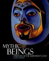 Mythic Beings: Spirit Art of the Northwest Coast