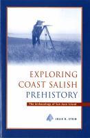 Exploring Coast Salish Prehistory