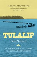 Tulalip, From My Heart: An Autobiographical Account of A Reservation Community