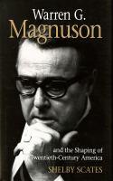 Warren G. Magnuson and the Shaping of Twentieth-century America