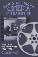 Early American Cinema in Transition