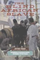 The Blind African Slave, Or, Memoirs of Boyrereau Brinch, Nicknamed Jeffery Brace