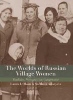 The Worlds of Russian Village Women