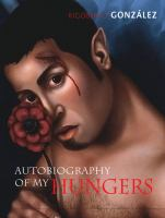 Autobiography of My Hungers