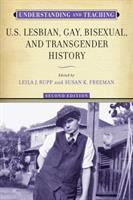 Understanding and Teaching U.S. Lesbian, Gay, Bisexual, and Transgender History