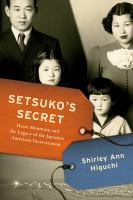 Setsuko's Secret: Heart Mountain And The Legacy Of The Japanese American Incarceration