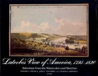 Latrobe's View of America, 1795-1820