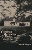 Common Landscape of America, 1580 to 1845