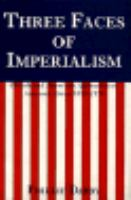 Three Faces of Imperialism