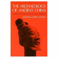 The Archaeology of Ancient China