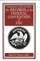 Supplement to Max Farrand's the Records of the Federal Convention of 1787