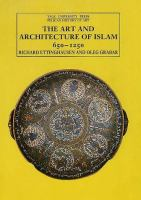 The Art and Architecture of Islam, 650-1250