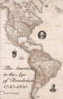The Americas in the Age of Revolution, 1750-1850
