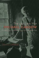 The last sane man : Michael Cardew : modern pots, colonialism, and the counterculture