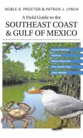 A Field Guide to the Southeast Coast & Gulf of Mexico