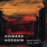 Howard Hodgkin Paintings 1992-2007
