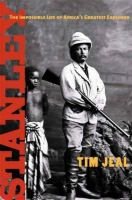 Stanley, the Impossible Life of Africa's Greatest Explorer