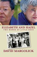 Elizabeth and Hazel : two women of Little Rock