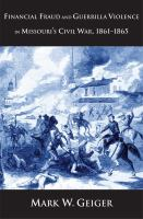 Financial Fraud and Guerrilla Violence in Missouri's Civil War, 1861-1865
