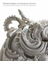 Shifting Paradigms in Contemporary Ceramics