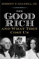 The Good Rich and What They Cost Us