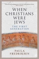 When Christians Were Jews
