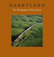 Heartland : the photographs of Terry Evans