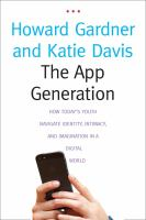 The app generation : how today's youth navigate identity, intimacy, and imagination in a digital world