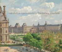 The Art of the Louvre's Tuileries Garden