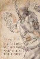Leonardo, Michelangelo, and the Art of the Figure