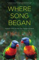 Where song began : Australia's birds and how they changed the world