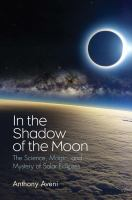 In the Shadow of the Moon: The Science, Magic, and Mystery of Solar Eclipses