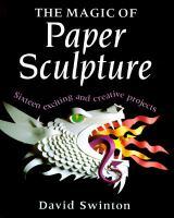 The Magic of Paper Sculpture