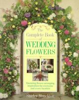 The Complete Book of Wedding Flowers