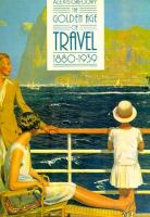 The Golden Age of Travel, 1880-1939