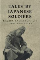 Tales by Japanese Soldiers of the Burma Campaign, 1942-1945