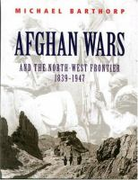 Afghan Wars And The North-West Frontier 1839-1947
