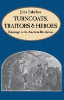 Turncoats, Traitors, and Heroes
