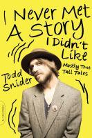 I Never Met A Story I Didn't Like