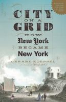 City on A Grid : How New York Became New York