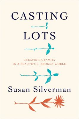 Casting Lots: Creating a Family in a Beautiful, Broken World book jacket