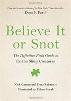 Believe It or Snot